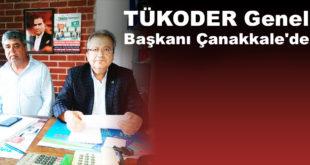 TÜKODER Genel Başkanı Çanakkale'de