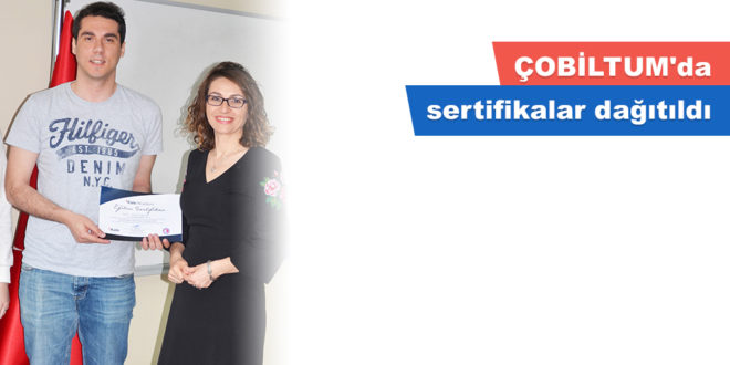 ÇOBİLTUM'da sertifikalar dağıtıldı