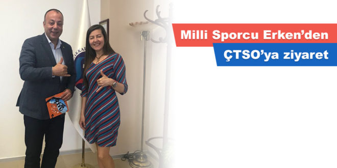 Milli Sporcu Erken'den ÇTSO'ya ziyaret